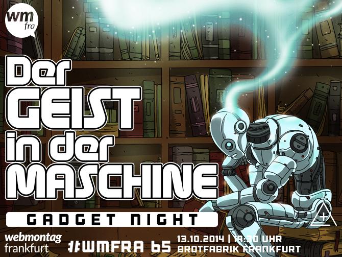 Webmontag Frankfurt #65, Schwerpunkt der Geist in der Maschine
